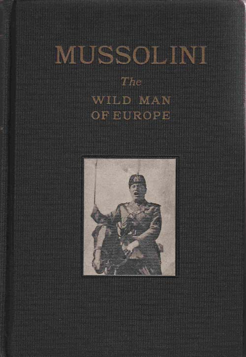 Image for Mussolini: the Wild Man of Europe