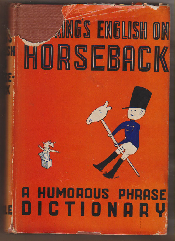 Image for The King's English on Horseback: a Humorous Phrase Dictionary