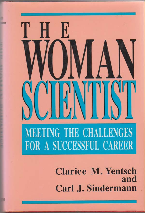 Image for The Woman Scientist:  Meeting the Challenges for a Successful Career