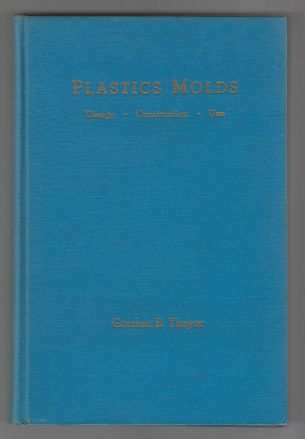 Image for Plastics Molds: Design, Construction, Use