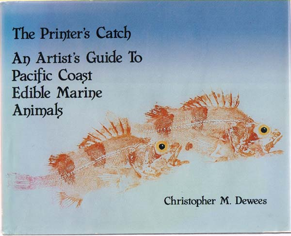 Image for The Printer's Catch An Artist's Guide to Pacific Coast Edible Marine Life