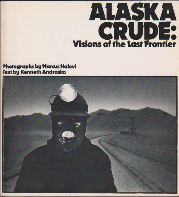 Image for Alaska Crude  Visions of the last frontier