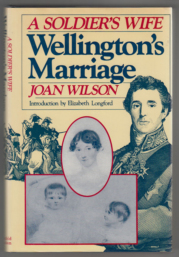 Image for A Soldiers Wife: Wellingtons Marriage