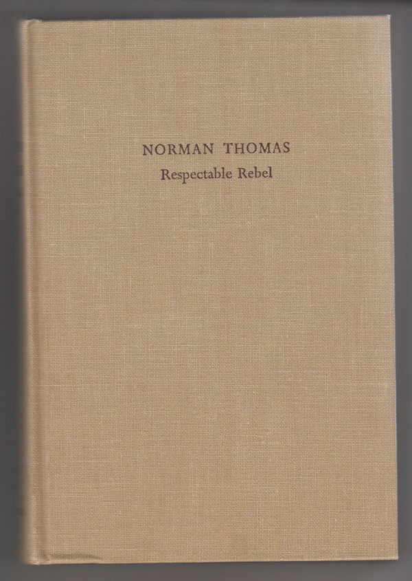 Image for Norman Thomas, Respectable Rebel