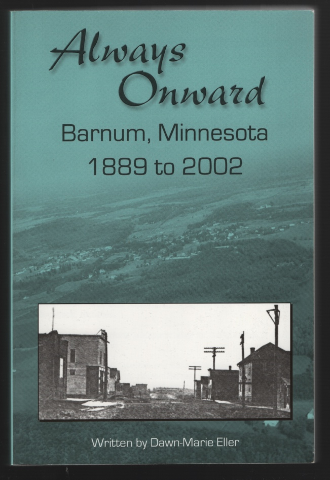 Image for Always Onward: Barnum, Minnesota 1889 to 2002