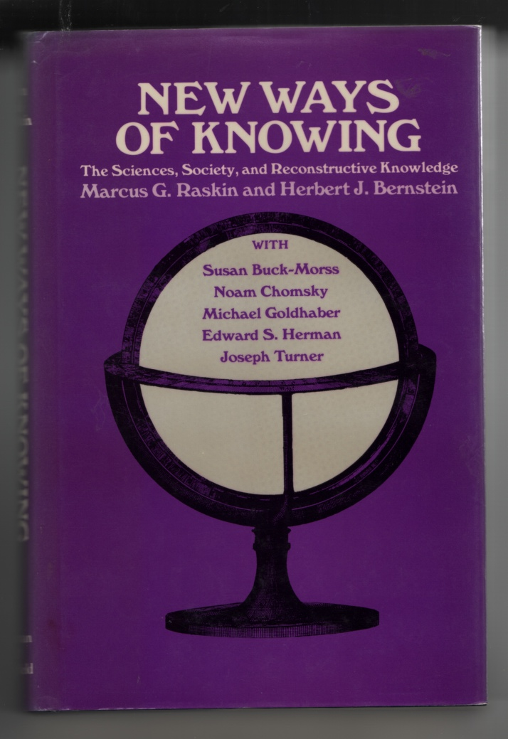 Image for New Ways of Knowing: the Sciences, Society, and Reconstructive Knowledge