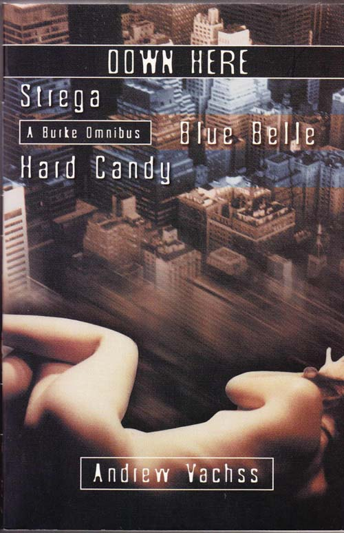 Image for Down Here: Strega, Blue Belle, Hard Candy