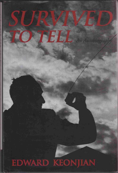Image for Survived to Tell: the Autobiography of Edward Keonjian