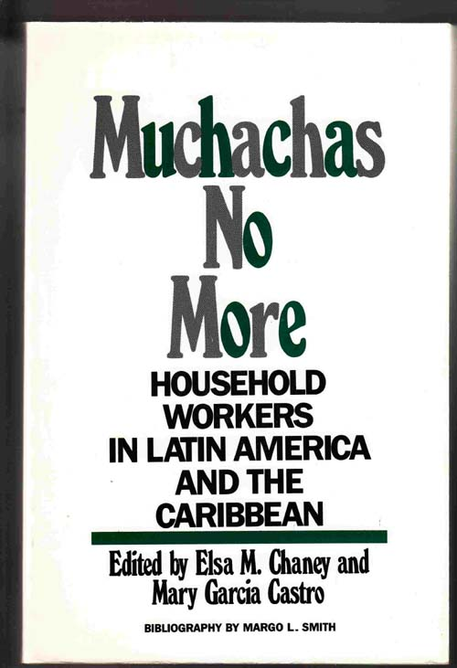 Image for Muchachas No More: Household Workers in Latin America and the Caribbean