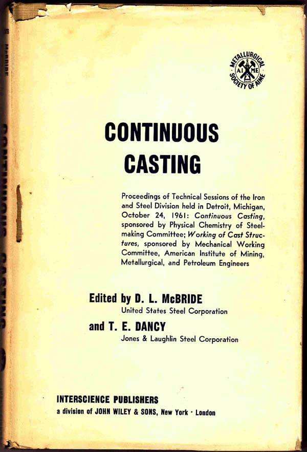 Image for Continuous Casting; Proceedings of Technical Sessions of the Iron and Steel Division Held in Detroit, Michigan, October 24, 1961