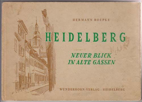 Image for Heidelberg: Neuer Blick in Alte Gassen [New Look At Old Streets]