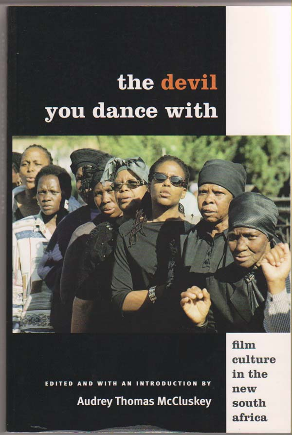 Image for The Devil You Dance With:   Film Culture in the New South Africa