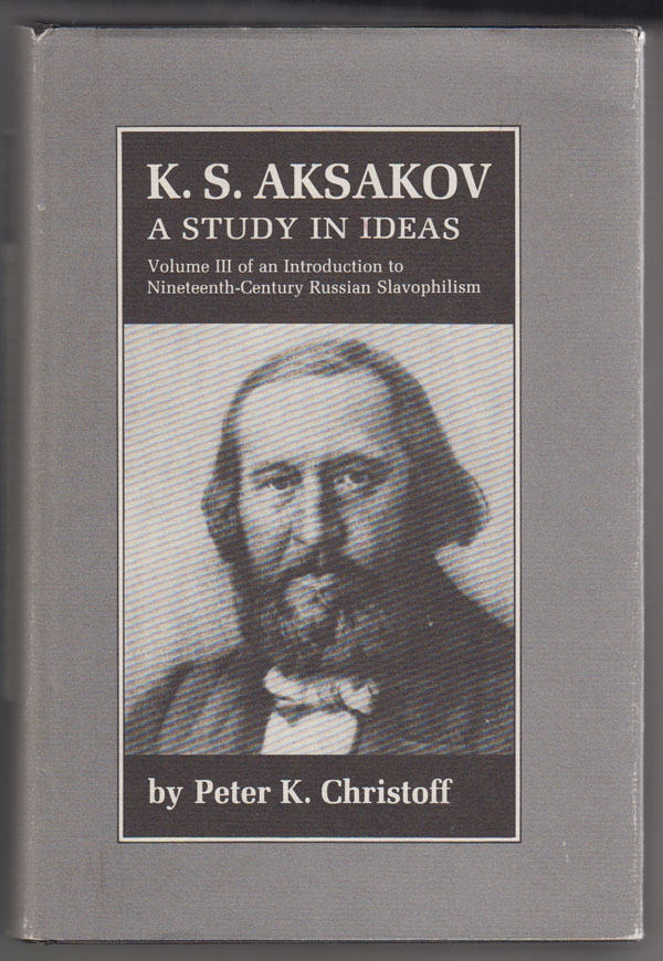 Image for K.S. Aksakov, a Study in Ideas