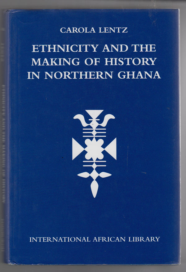 Image for Ethnicity and the Making of History in Northern Ghana