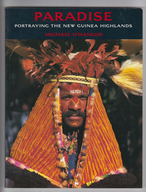 Image for Paradise  Portraying the New Guinea Highlands