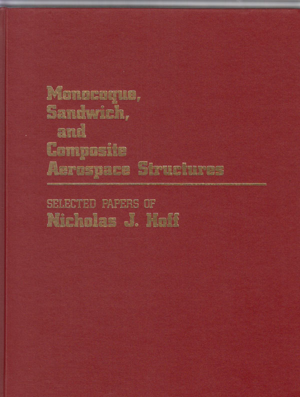Image for Monocoque, Sandwich, and Composite Aerospace Structures. Selected Papers of Nicholas J. Hoff