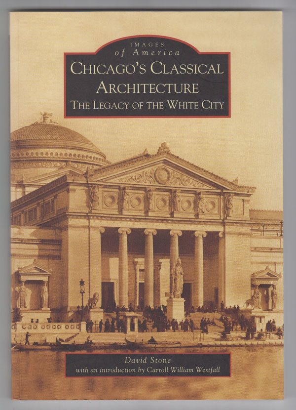 Image for Chicago's Classical Architecture: the Legacy of the White City