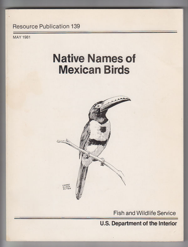 Image for Native Names of Mexican Birds:  Cross-Referenced English / Spanish / Scientific