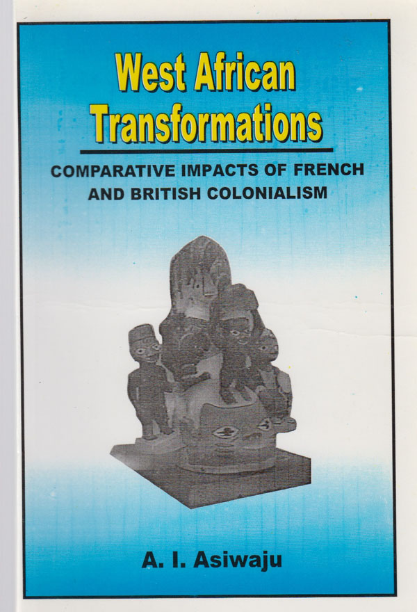 Image for West African Transformations. Comparative Impacts of French and British Colonialism