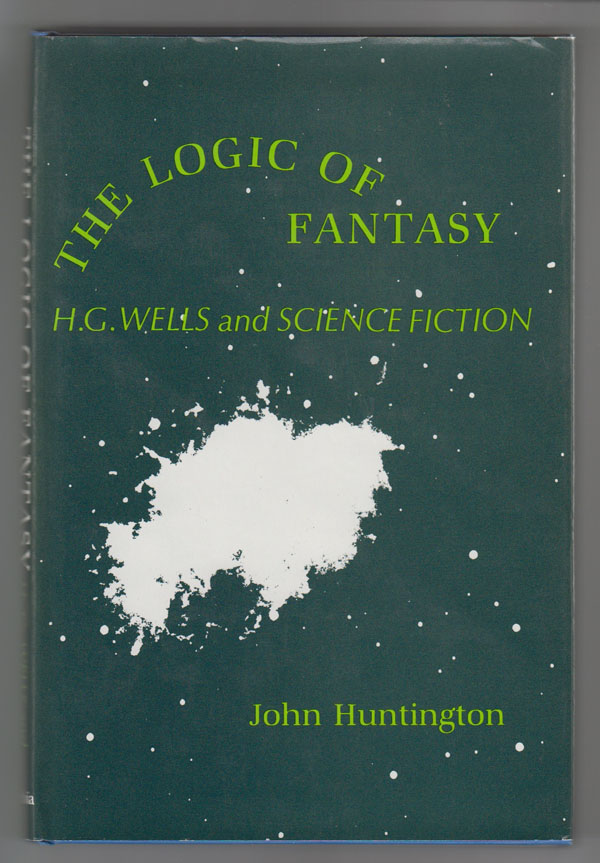 Image for The Logic of Fantasy:   H. G. Wells and Science Fiction