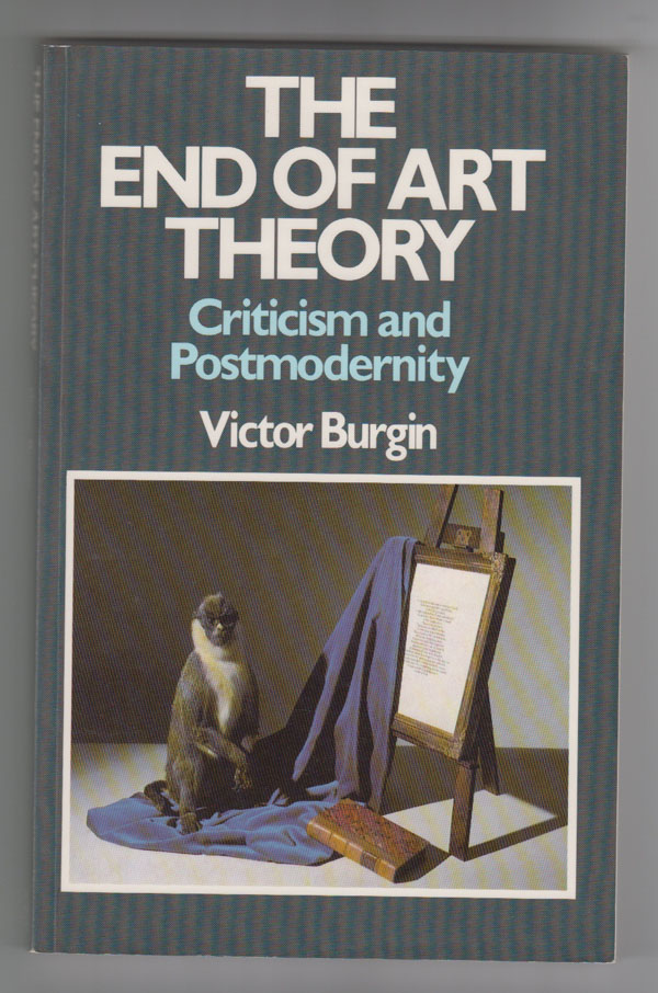 Image for The End of Art Theory:   Criticism and Postmodernity
