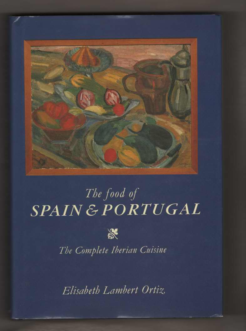 Image for The Food of Spain and Portugal  The Complete Iberian Cuisine
