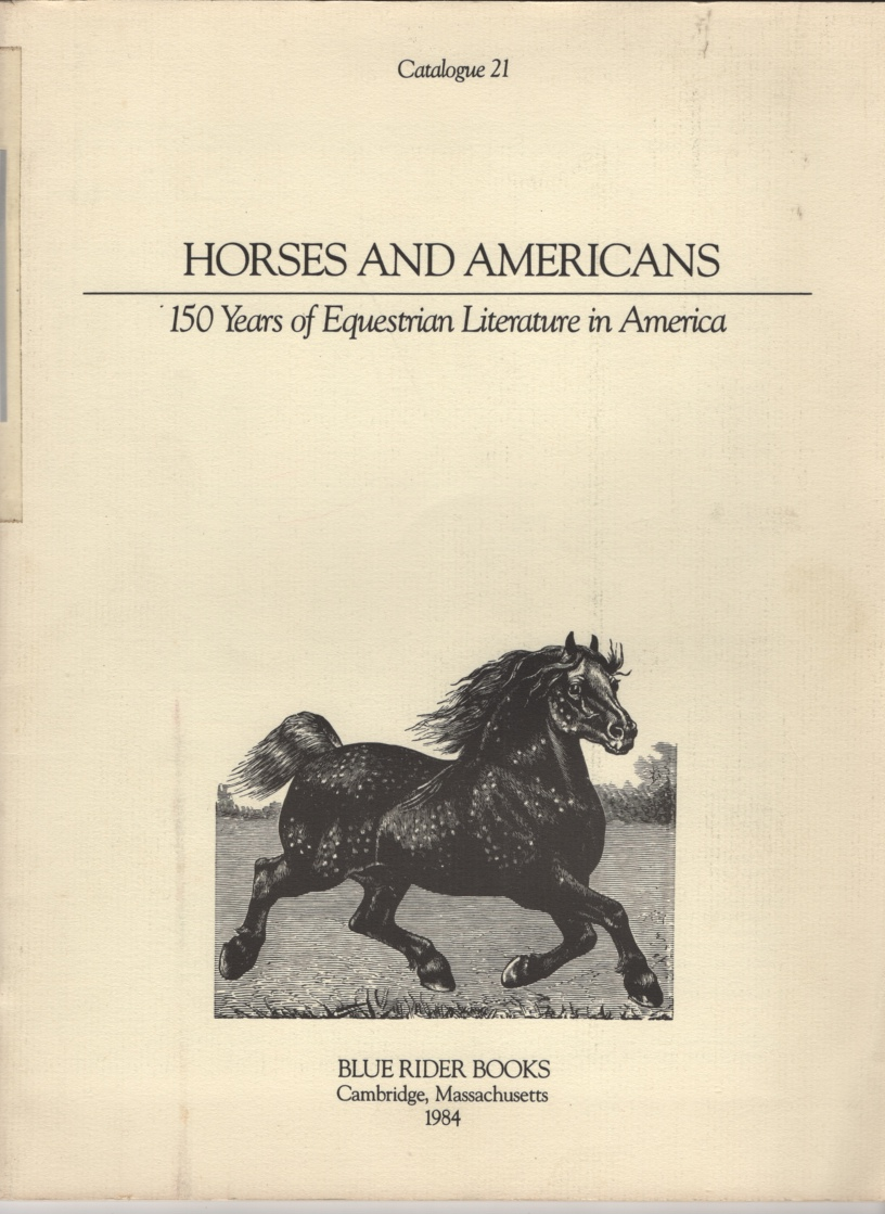 Image for Horses and Americans  150 Years of Equestrian Literature in America