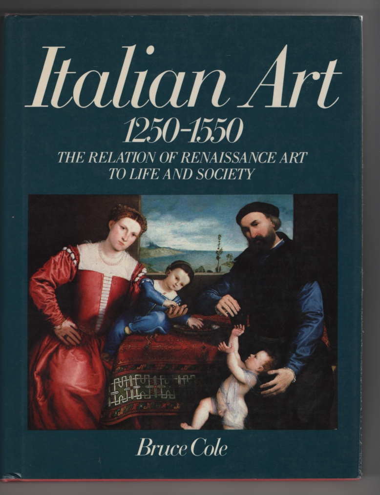 Image for Italian Art, 1250-1550  The Relation of Renaissance Art to Life and Society