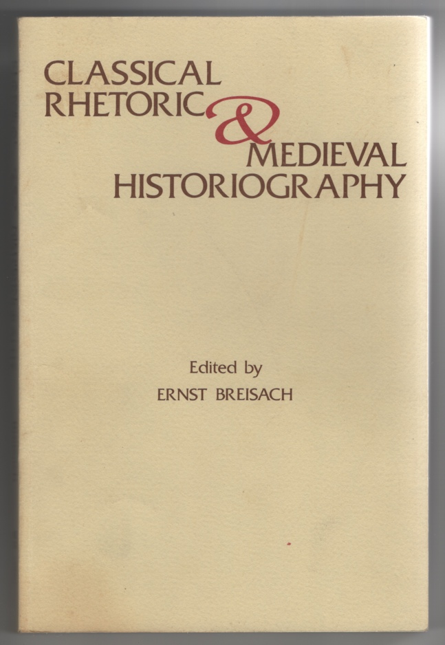 Image for Classical Rhetoric and Medieval Historiography