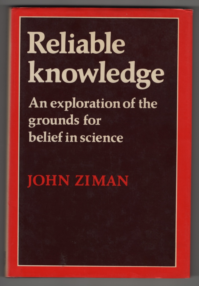 Image for Reliable Knowledge  An Exploration of the Grounds for Belief in Science