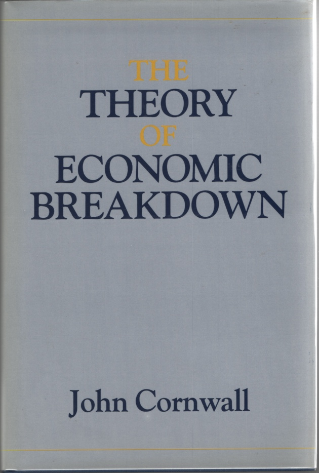 Image for The Theory of Economic Breakdown:   An Institutional-Analytical Approach