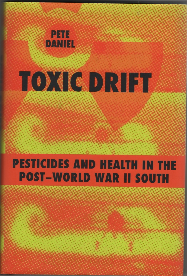 Image for Toxic Drift Pesticides and Health in the Post-World War II South