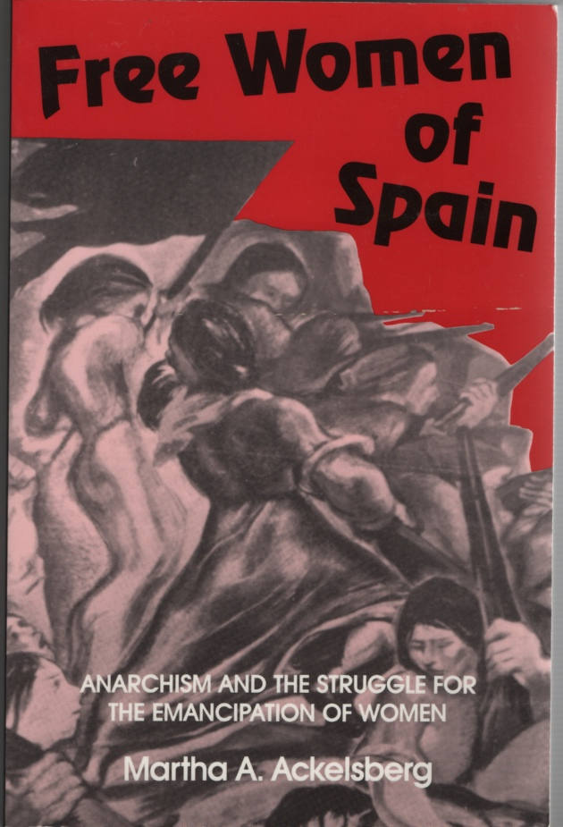 Image for Free Women of Spain Anarchism and the Struggle for the Emancipation of Women