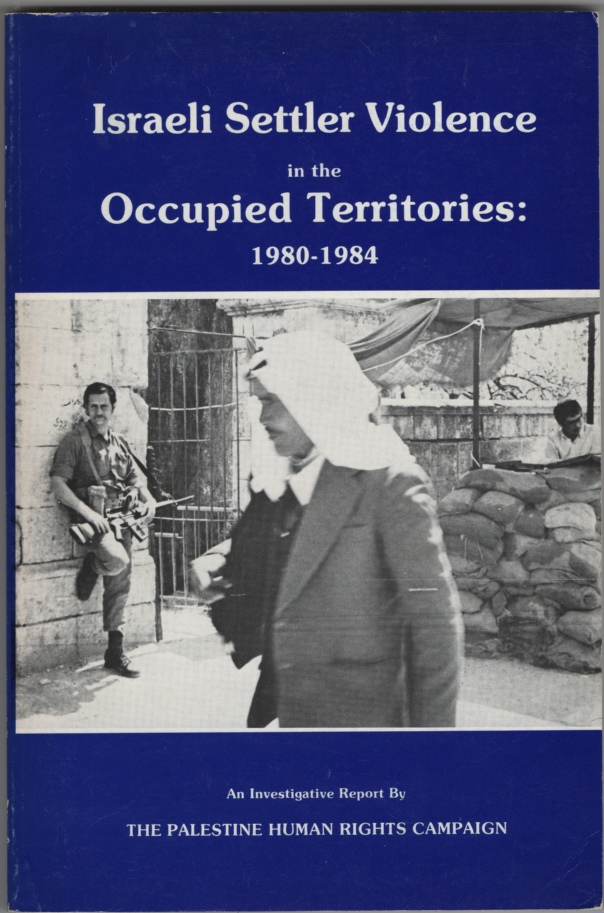 Image for Israeli Settler Violence in the Occupied Territories,  1980-1984