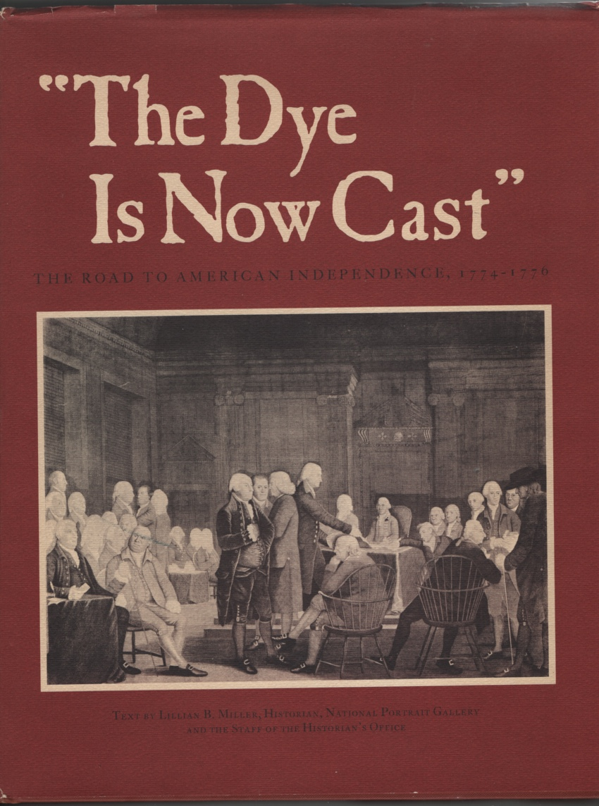 Image for The Dye is Now Cast The Road to American Independence 1774-1776