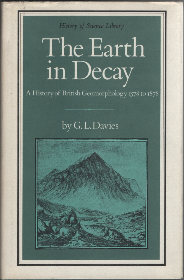 Image for The Earth in Decay A History of British Geomorphology, 1578-1878