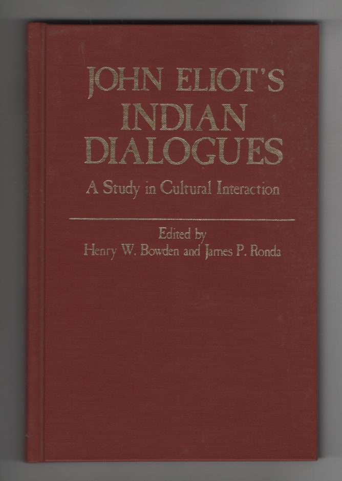 Image for John Eliot's Indian Dialogues A Study in Cultural Interaction