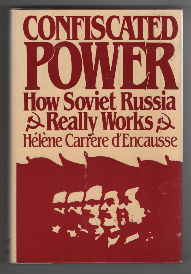 Image for Confiscated Power How Soviet Russia Really Works